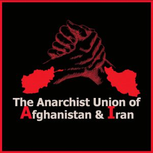 The Anarchist Union of Afghanistan and Iran